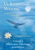 Un Bouddhisme moderne –Volume 3: Prières pour la pratique quotidienne