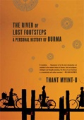 The River of Lost Footsteps - Thant Myint-U Cover Art