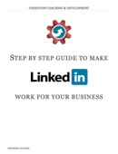 Step by step guide to make LinkedIn work for your business