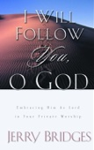 I Will Follow You, O God