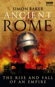 Ancient Rome: The Rise and Fall of an Empire - Simon Baker Cover Art