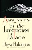 Assassins of the Turquoise Palace - Roya Hakakian Cover Art
