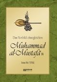 Das Vorbild ohnegleichen Muhammad al-Mustafa (s.a.s)