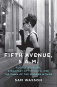 Sam Wasson - Fifth Avenue, 5 A.M.  artwork