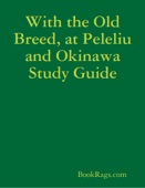 With the Old Breed, at Peleliu and Okinawa Study Guide