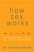 How Sex Works - Dr. Sharon Moalem Cover Art