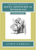 Learn German! Lerne Englisch! ALICE'S ADVENTURES IN WONDERLAND