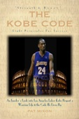 The Kobe Code: Eight Principles For Success -- An Insider's Look into Los Angeles Laker Kobe Bryant's Warrior Life & the Code He Lives By