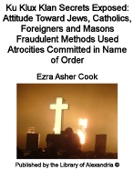 Ezra Asher Cook - Ku Klux Klan Secrets Exposed artwork