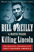 Killing Lincoln - Bill O'Reilly & Martin Dugard Cover Art