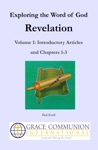 Exploring The Word Of God Revelation Volume 1 Introductory Articles And Chapters 1-3