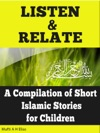 Listen  Relate  A Compilation Of Short Islamic Stories For Children