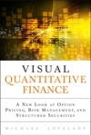 Visual Quantitative Finance A New Look At Option Pricing Risk Management And Structured Securities