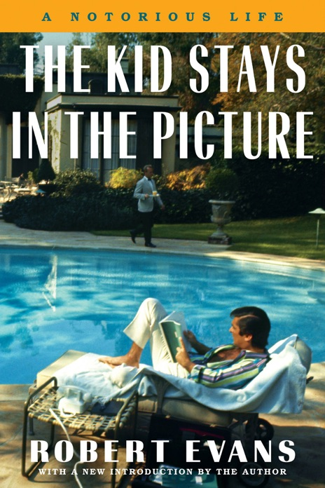 The Kid Stays in the Picture Robert Evans Book