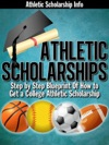 Athletic Scholarships  Step By Step Blueprint Of How To Get A College Athletic Scholarship