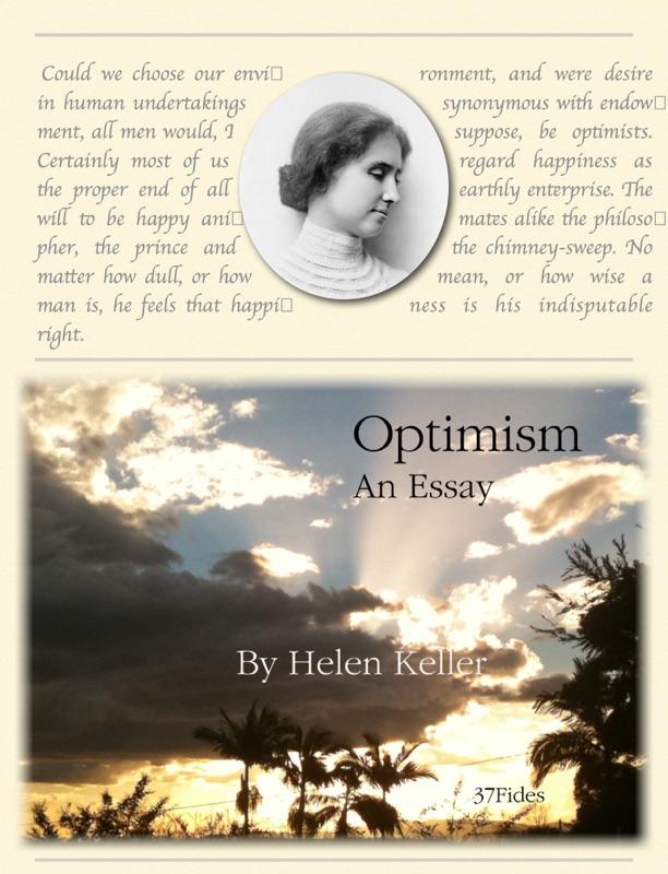 optimism an essay by helen keller Browse famous helen keller optimism quotes on searchquotescom.