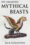 101 Amazing Mythical Beasts