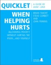 Quicklet On Brian Fikkert Steve Corbett And John Perkinss When Helping Hurts Alleviating Poverty Without Hurting The Poorand Yourself