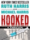 HOOKED A Thriller