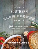 The Southern Slow Cooker Bible - Tammy Algood Cover Art