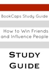 Study Guide How To Win Friends And Influence People