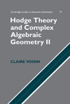 Hodge Theory And Complex Algebraic Geometry II Volume 2