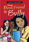 From Best Friend To Bully