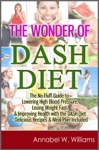 The Wonder Of DASH Diet The No-Fluff Guide To Lowering High Blood Pressure Losing Weight Fast  Improving Health With The DASH Diet - Delicious Recipes  Meal Plan Included