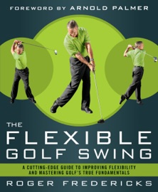 THE FLEXIBLE GOLF SWING