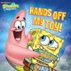 Hands Off My Toy SpongeBob SquarePants