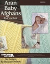 Aran Baby Afghans To Crochet EBook