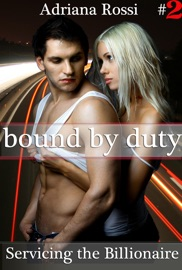 BOUND BY DUTY #2 (SERVICING THE BILLIONAIRE) (BILLIONAIRE VAMPIRE EROTIC ROMANCE)