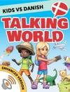 Kids Vs Danish Talking World Enhanced Version