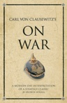 Carl Von Clausewitzs On War