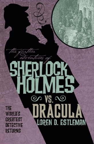 The Further Adventures of Sherlock Holmes Sherlock Vs Dracula