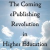 The Coming EPublishing Revolution In Higher Education