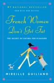 French Women Don't Get Fat - Mireille Guiliano Cover Art