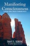 Manifesting Consciousness