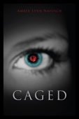Amber Lynn Natusch - Caged (Book 1 of the Caged Series)  artwork
