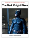 The Dark Knight Rises - A Hope Lies Monograph