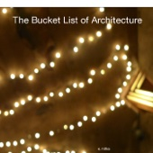 The Bucket List of Architecture