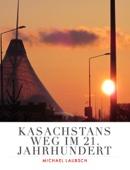 Kasachstans Weg im 21. Jahrhundert