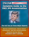 Complete Guide To The 1963 JFK Assassination The Full Text Of Three Major Reports - Warren Commission House Select Committee Assassination Records Review Board - President Kennedy
