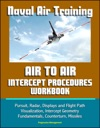 Naval Air Training Air To Air Intercept Procedures Workbook - Pursuit Radar Displays And Flight Path Visualization Intercept Geometry Fundamentals Counterturn Missiles