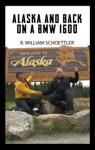 Alaska And Back On A BMW 1600
