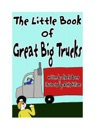 The Little Book Of Great Big Trucks