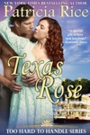 Texas Rose Too Hard To Handle Book 2