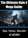 The Ultimate Halo 4 Mega Guide  Tips Tricks Secrets And MORE