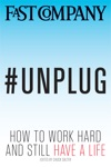 Unplug How To Work Hard And Still Have A Life