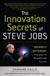 The Innovation Secrets Of Steve Jobs Insanely Different Principles For Breakthrough Success